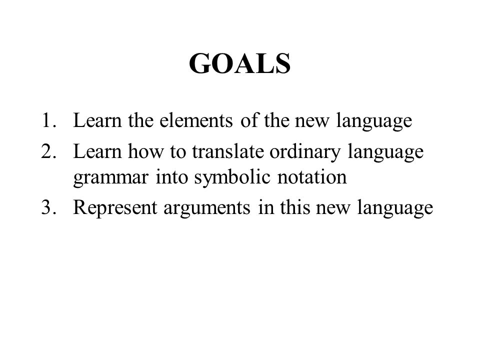 GOALS Learn the elements of the new language