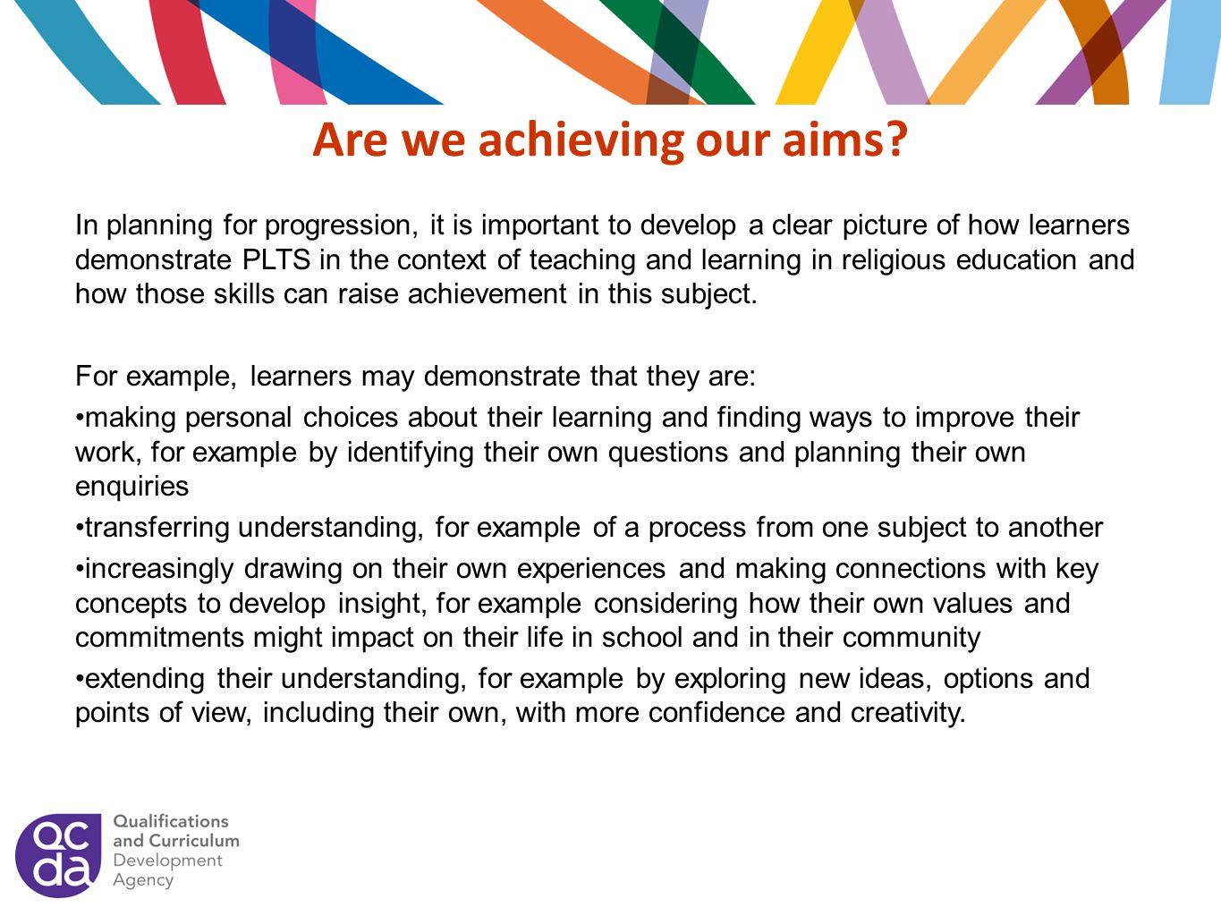 Are we achieving our aims
