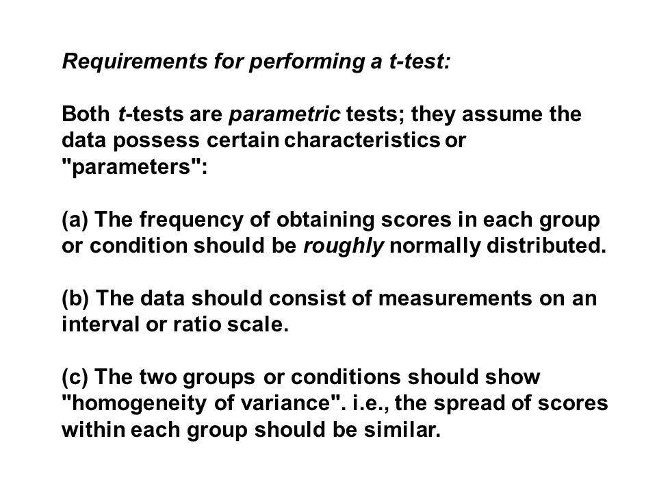 Requirements for performing a t-test:
