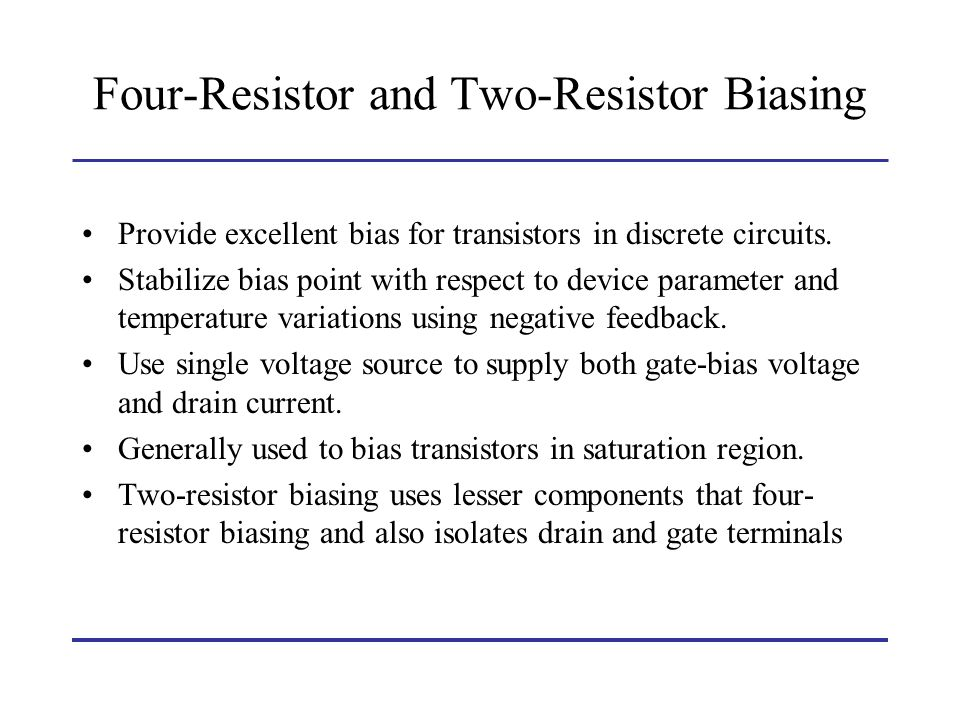Four-Resistor and Two-Resistor Biasing