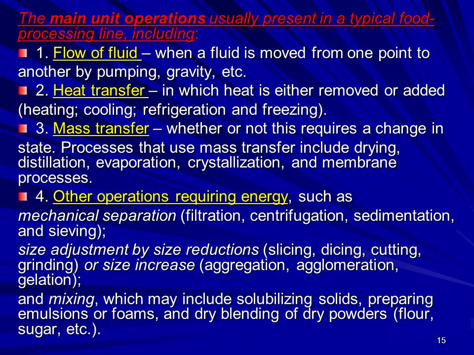 The main unit operations usually present in a typical food-processing line, including: