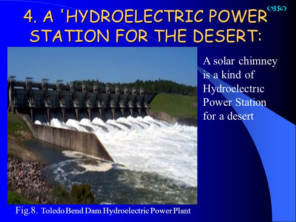 4. A HYDROELECTRIC POWER STATION FOR THE DESERT: