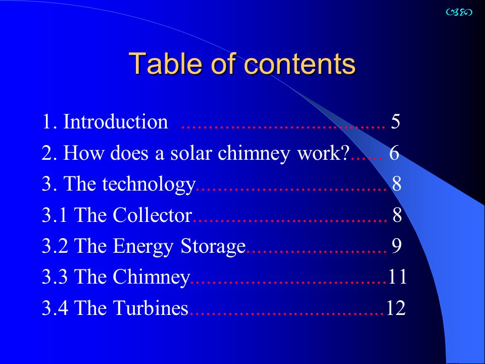  Table of contents. 1. Introduction ...................................... 5. 2. How does a solar chimney work ...... 6.