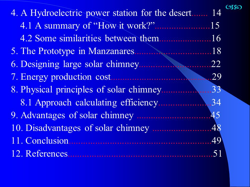 4. A Hydroelectric power station for the desert....... 14