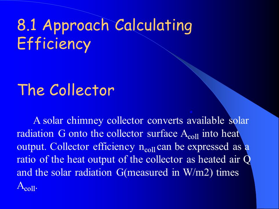 . 8.1 Approach Calculating Efficiency The Collector