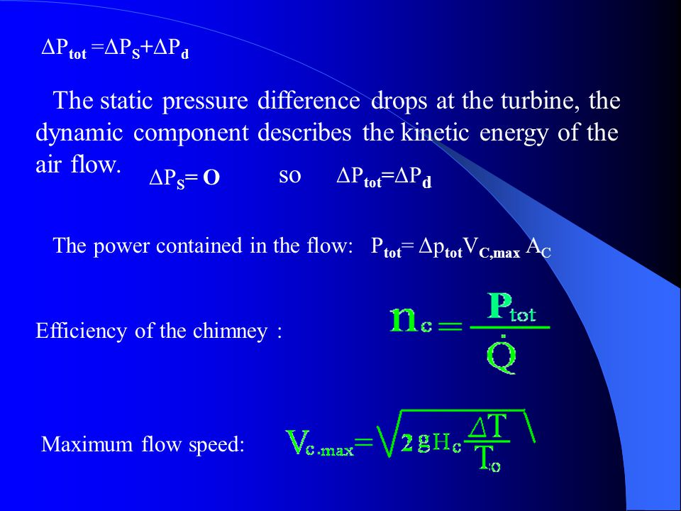 ΔPtot =ΔPS+ΔPd The static pressure difference drops at the turbine, the dynamic component describes the kinetic energy of the air flow.