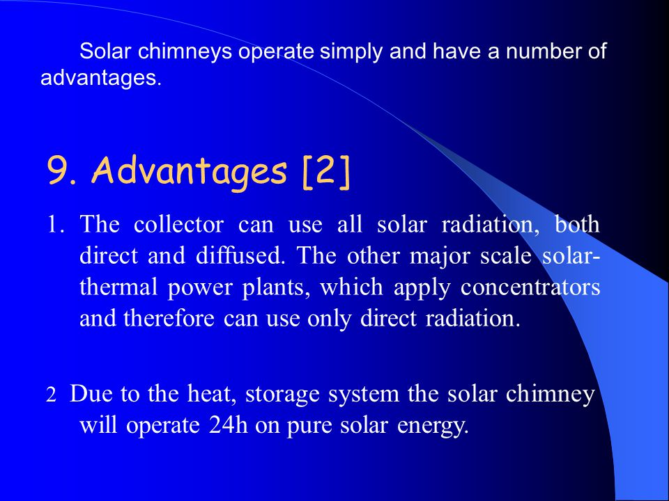 Solar chimneys operate simply and have a number of advantages.: