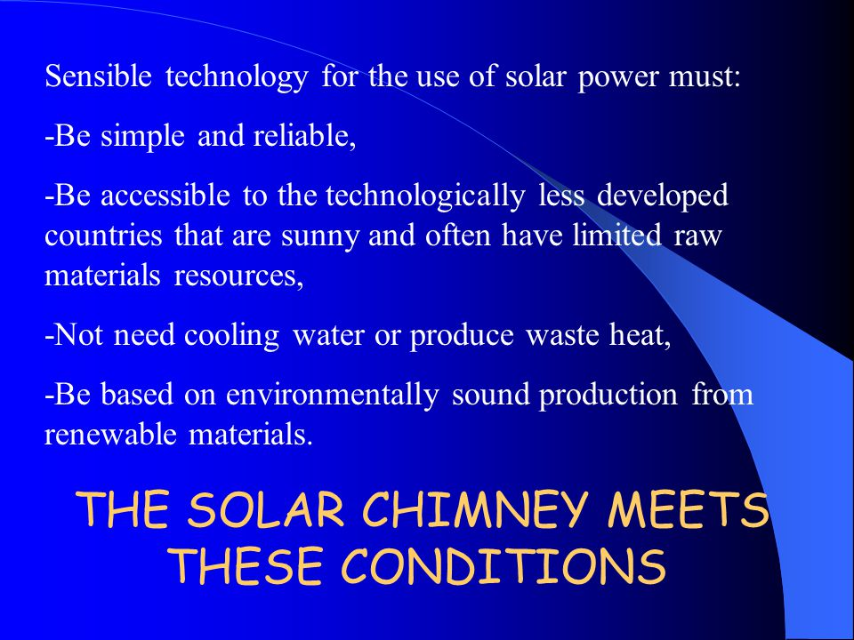 THE SOLAR CHIMNEY MEETS THESE CONDITIONS
