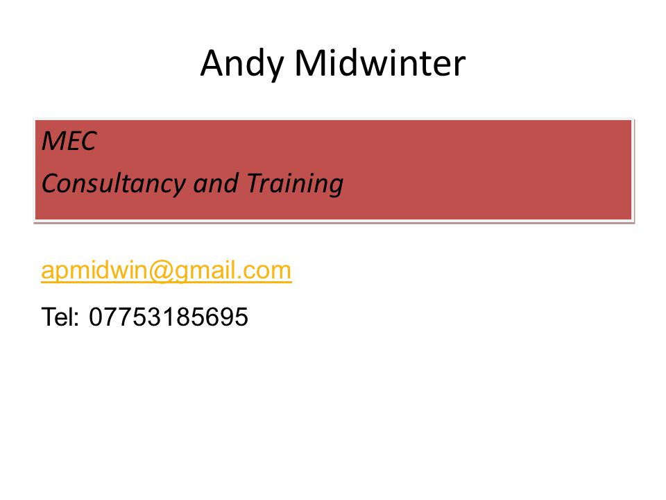 Andy Midwinter MEC Consultancy and Training apmidwin@gmail.com