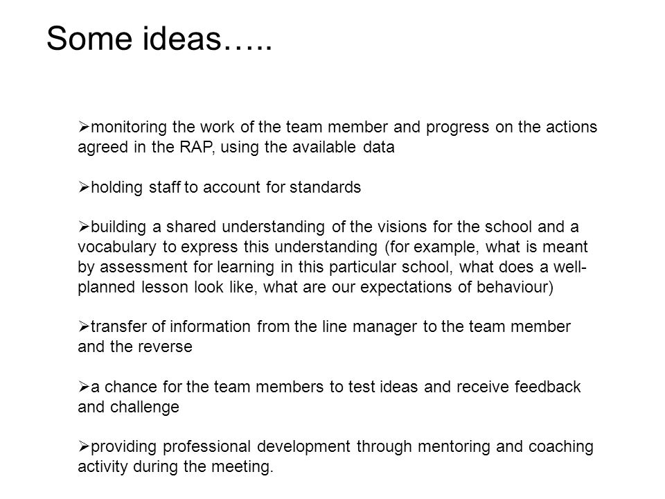 Some ideas….. monitoring the work of the team member and progress on the actions agreed in the RAP, using the available data.