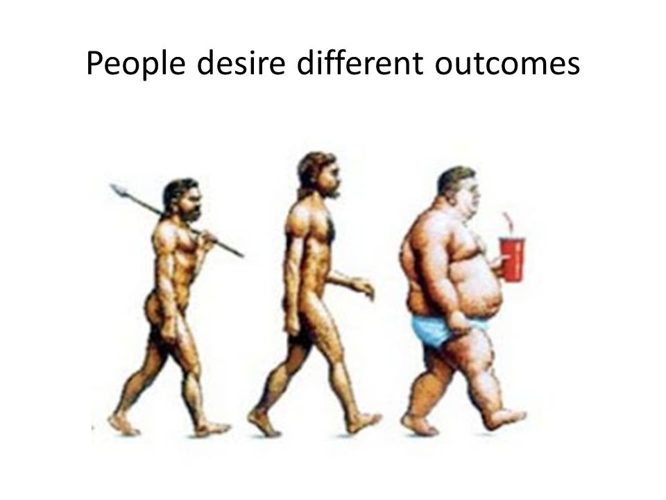 People desire different outcomes