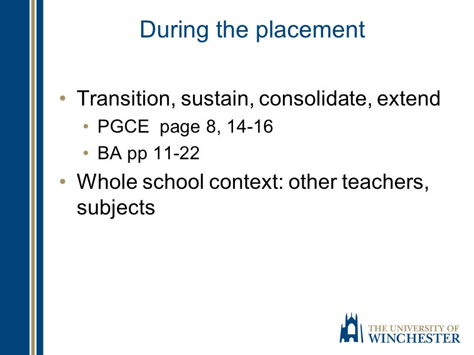 During the placement Transition, sustain, consolidate, extend