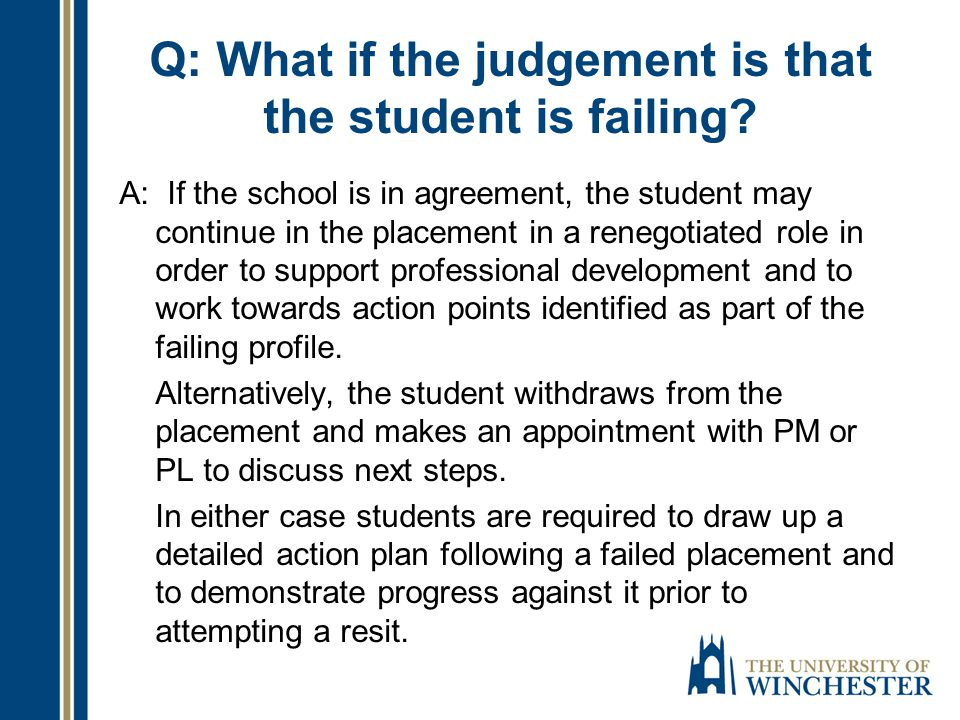 Q: What if the judgement is that the student is failing