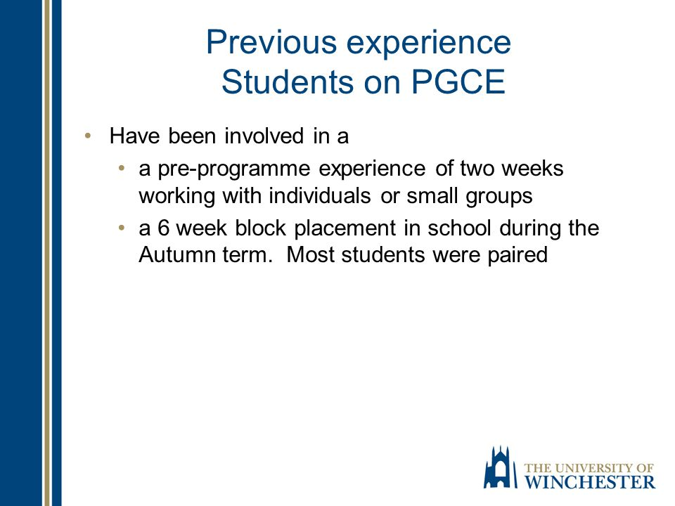 Previous experience Students on PGCE