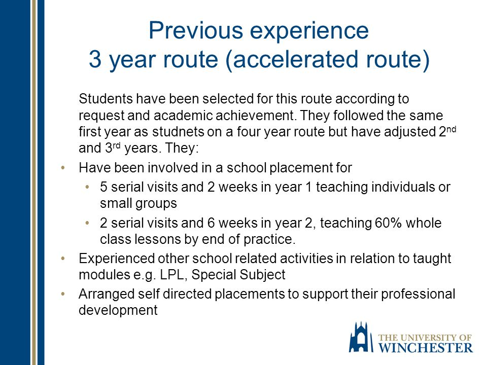 Previous experience 3 year route (accelerated route)