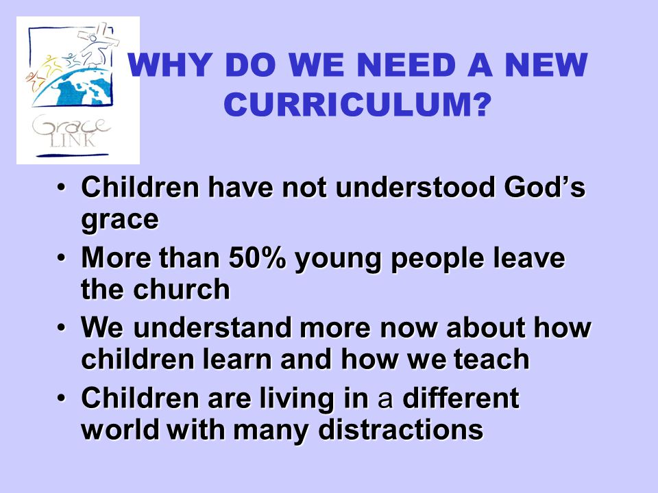 WHY DO WE NEED A NEW CURRICULUM