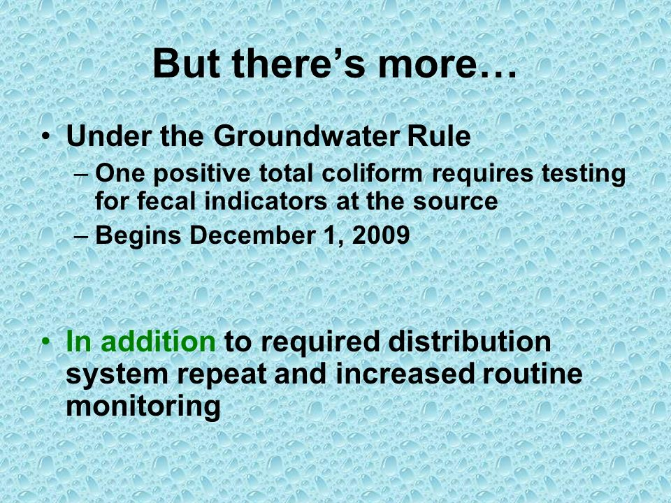 But there's more… Under the Groundwater Rule