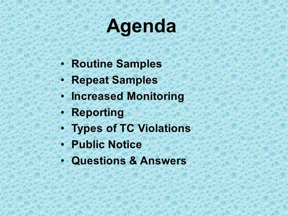 Agenda Routine Samples Repeat Samples Increased Monitoring Reporting