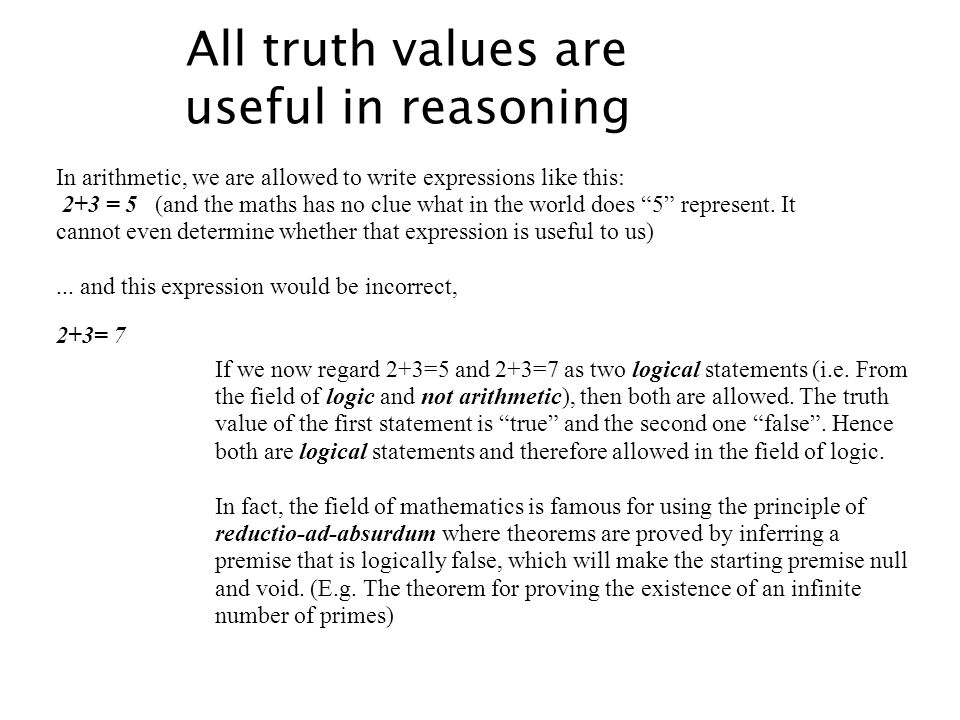 All truth values are useful in reasoning