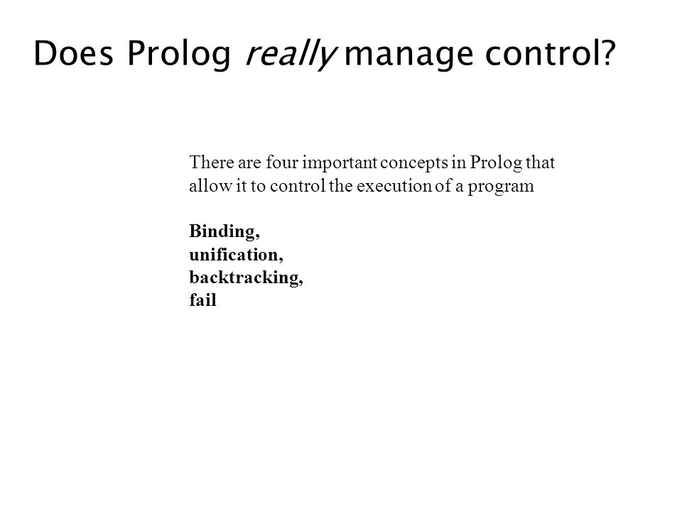 Does Prolog really manage control