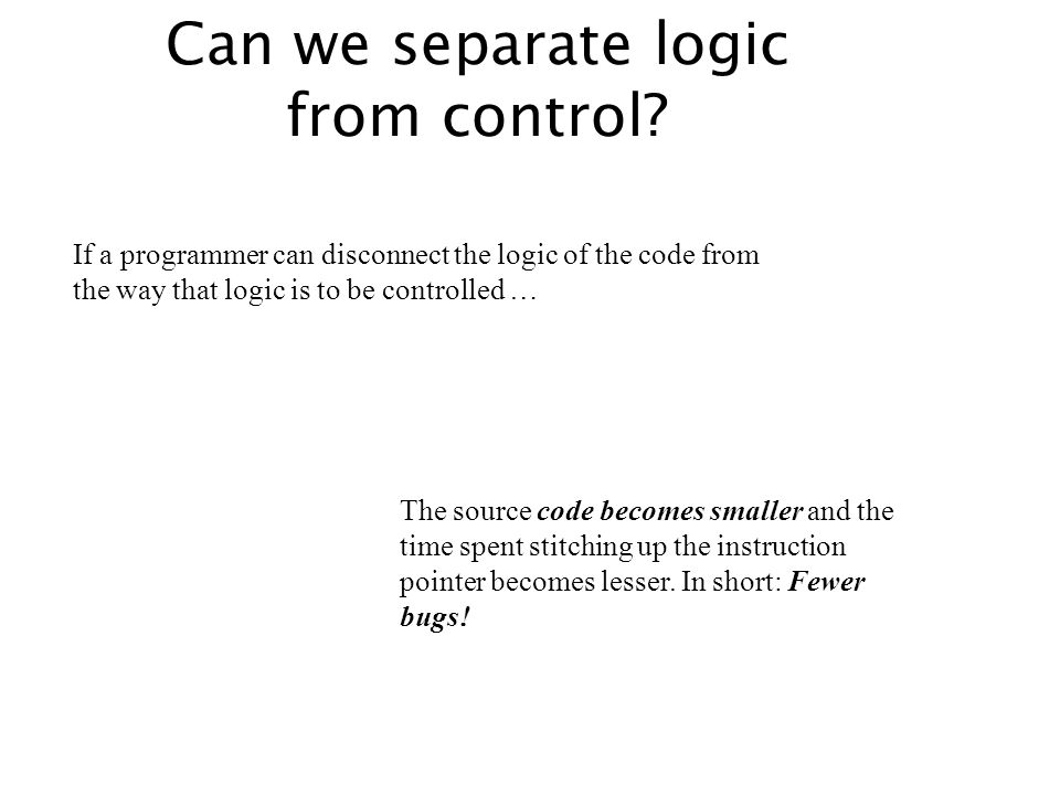 Can we separate logic from control
