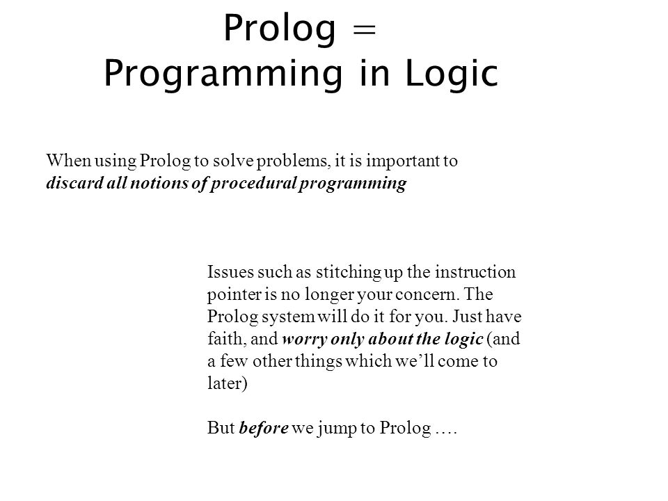 Prolog = Programming in Logic