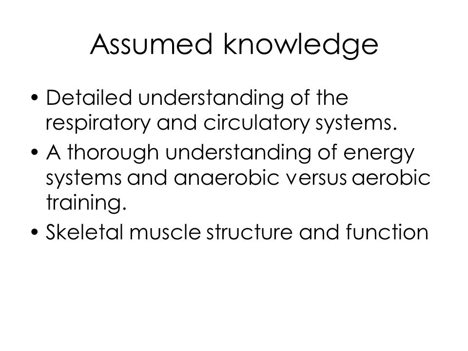 Assumed knowledge Detailed understanding of the respiratory and circulatory systems.
