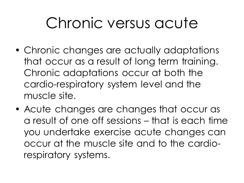 Chronic versus acute