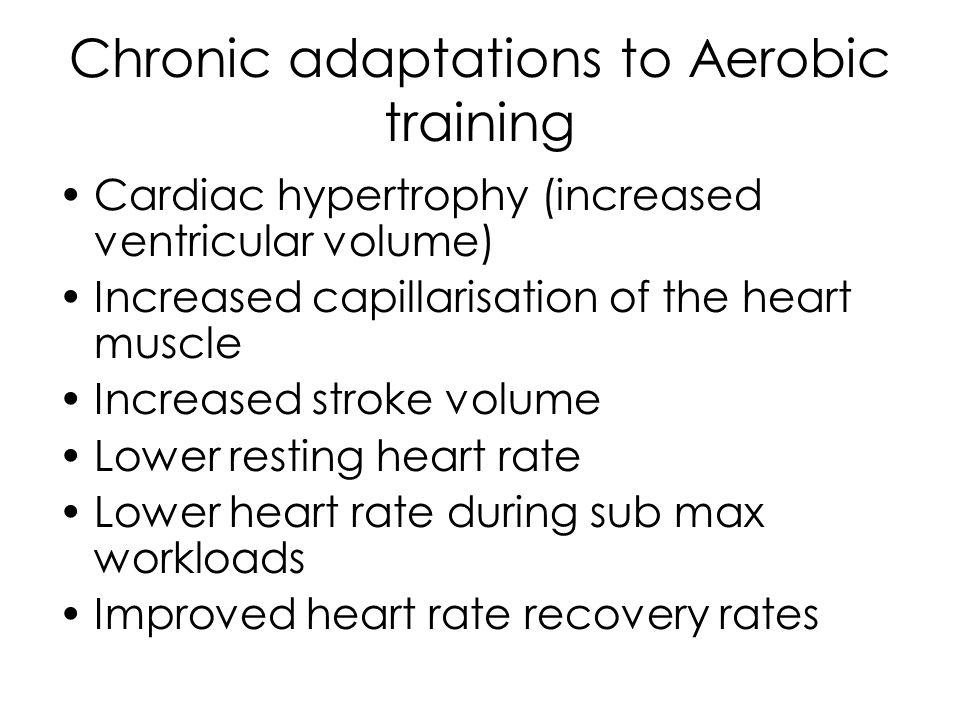 Chronic adaptations to Aerobic training