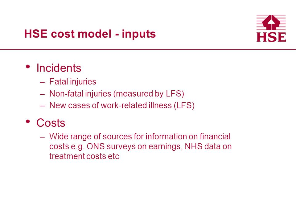 HSE cost model - inputs Incidents Costs Fatal injuries
