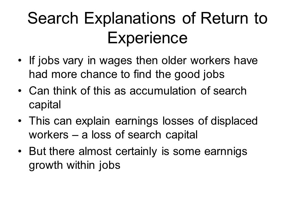Search Explanations of Return to Experience