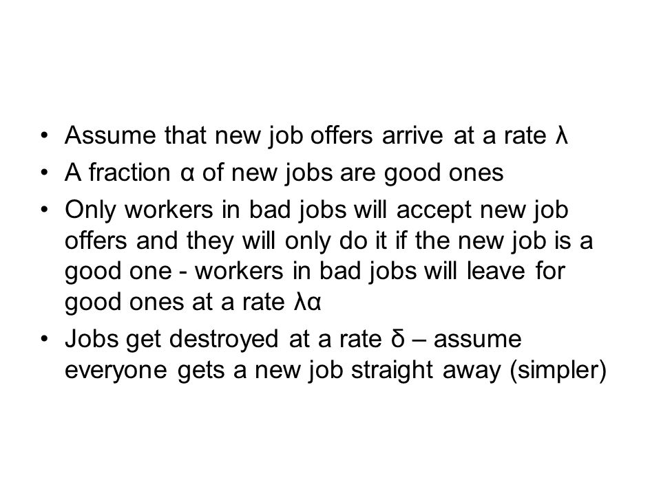 Assume that new job offers arrive at a rate λ