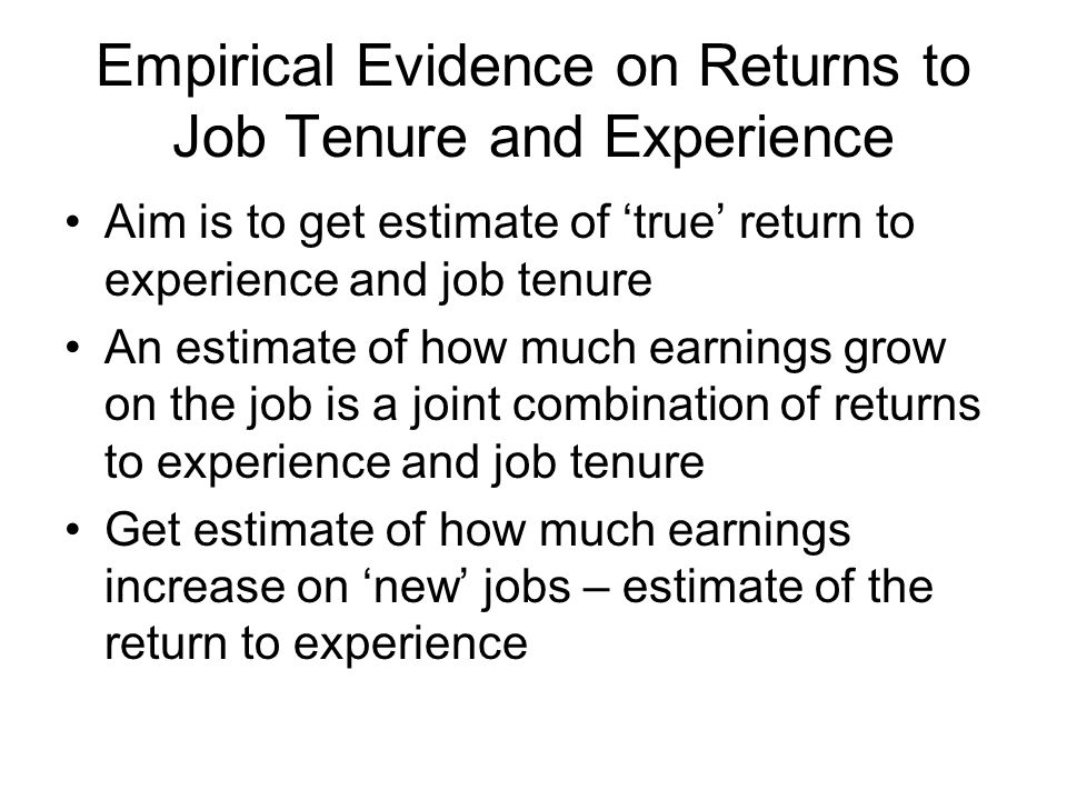 Empirical Evidence on Returns to Job Tenure and Experience