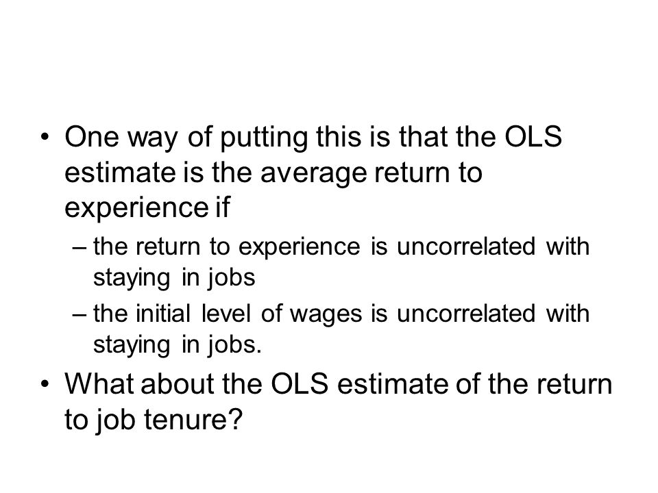 What about the OLS estimate of the return to job tenure