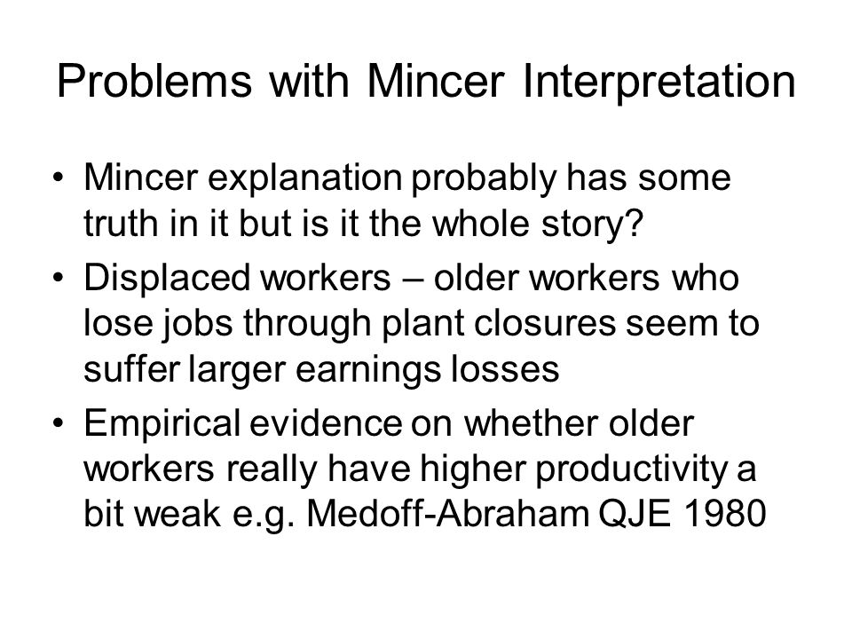 Problems with Mincer Interpretation