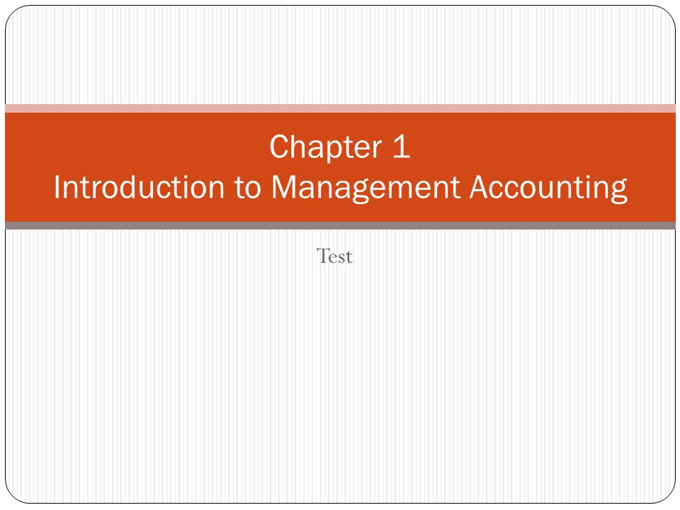 Chapter 1 Introduction to Management Accounting