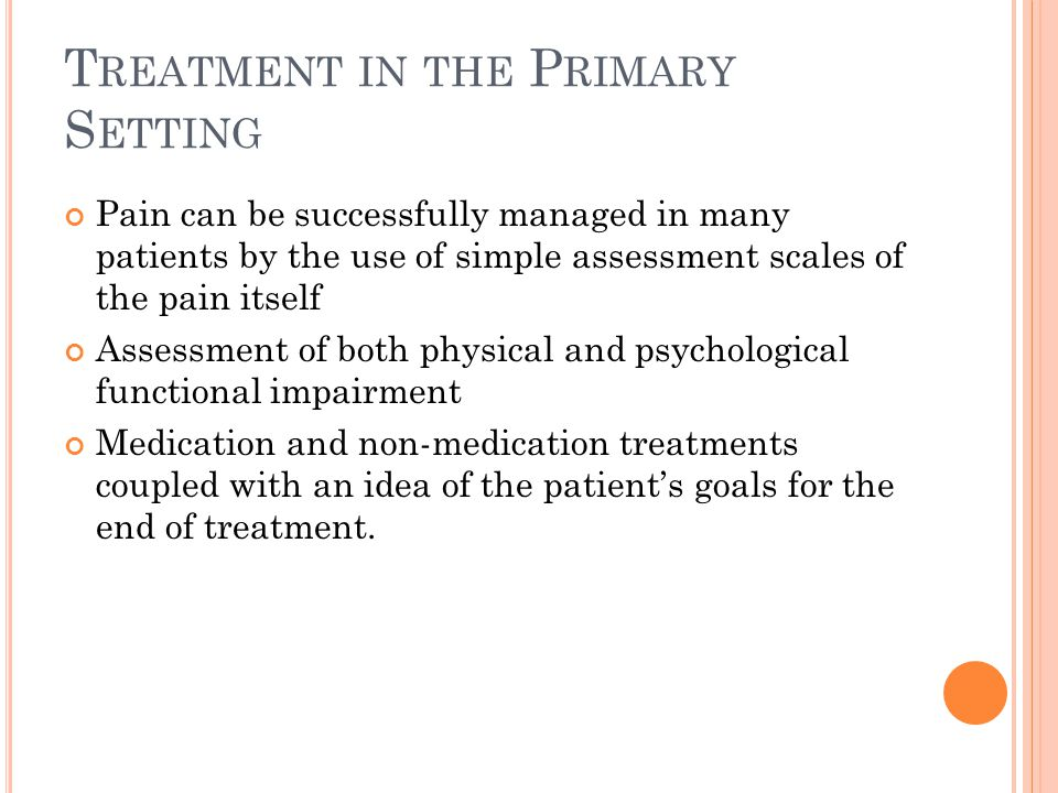 Treatment in the Primary Setting