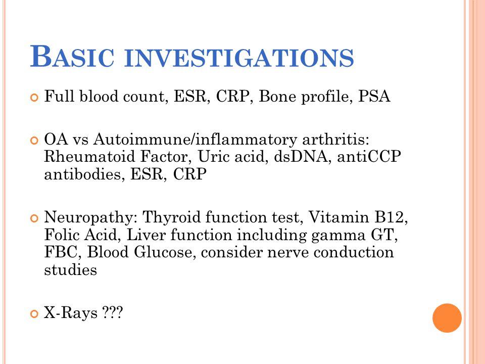 Basic investigations Full blood count, ESR, CRP, Bone profile, PSA