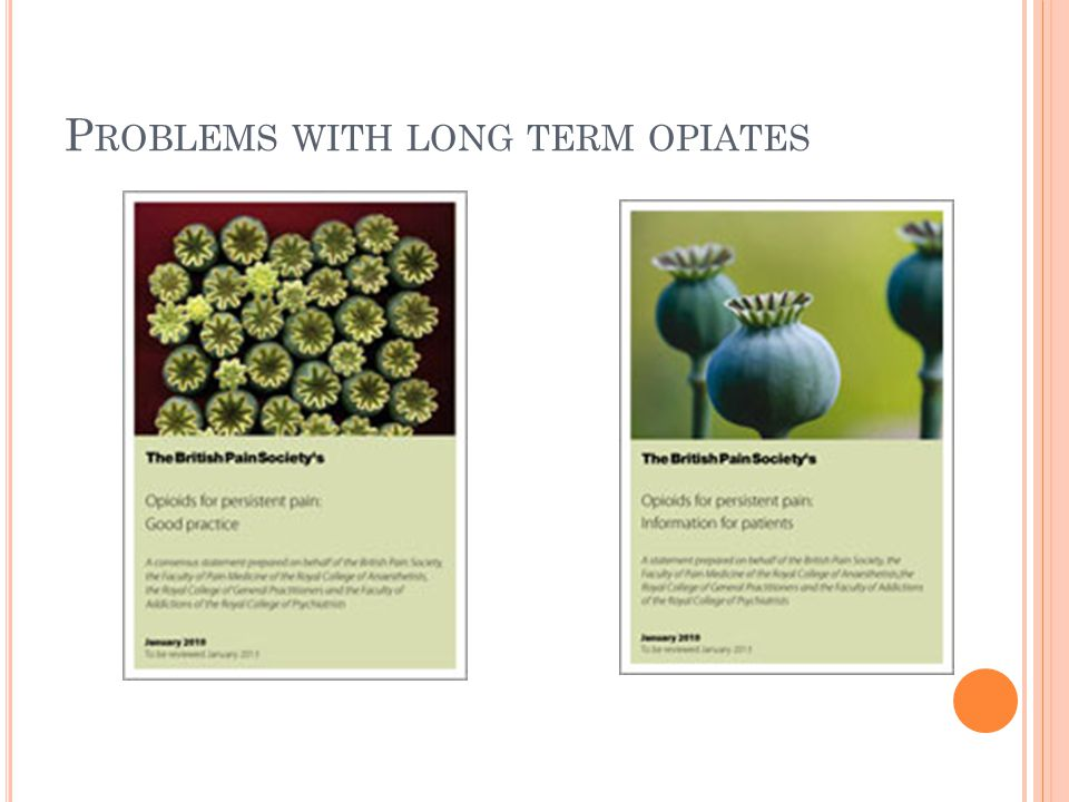 Problems with long term opiates