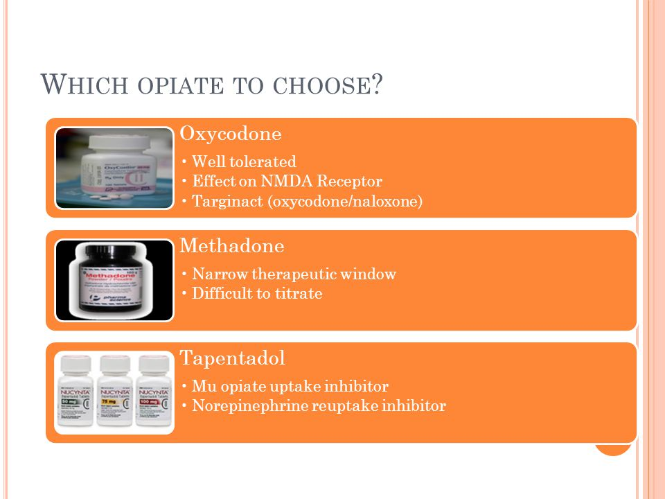 Which opiate to choose Oxycodone Methadone Tapentadol Well tolerated