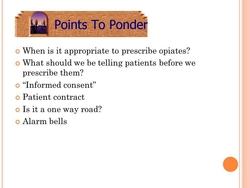 When is it appropriate to prescribe opiates