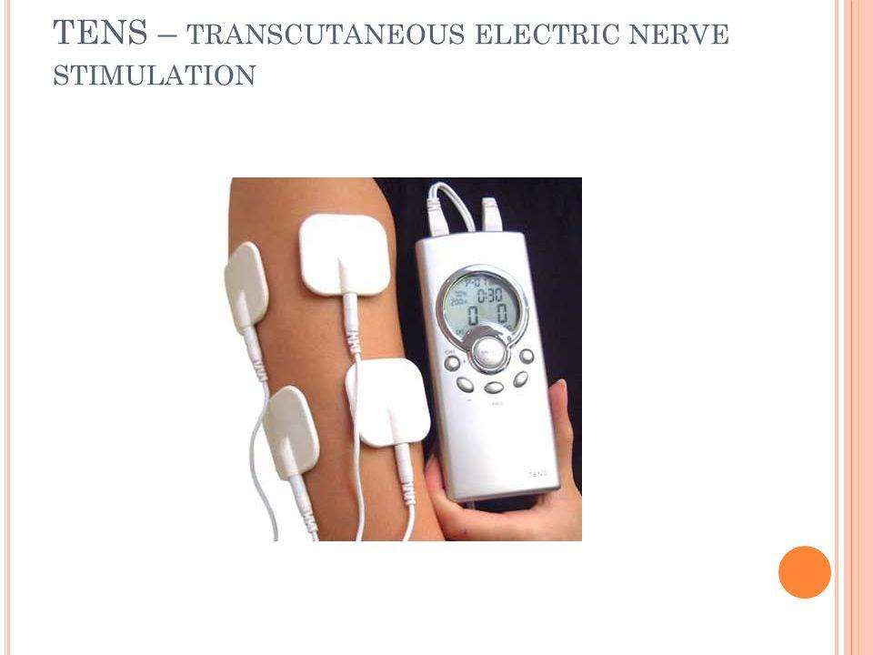 TENS – transcutaneous electric nerve stimulation