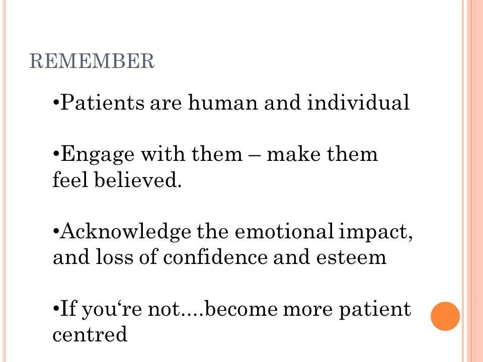 Patients are human and individual