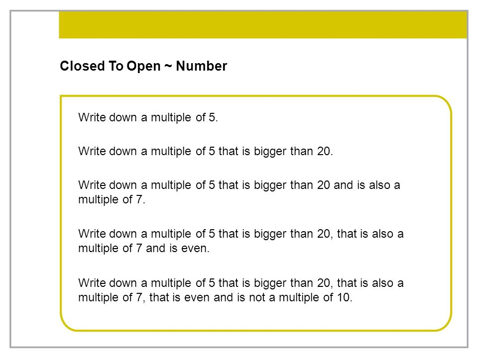 Closed To Open ~ Number Write down a multiple of 5.