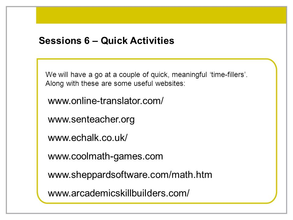 Sessions 6 – Quick Activities