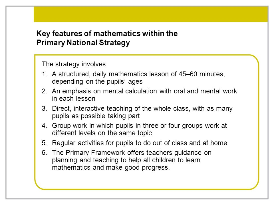 Key features of mathematics within the Primary National Strategy