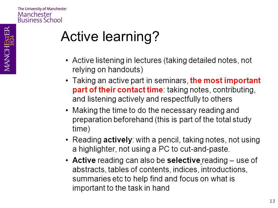 Active learning Active listening in lectures (taking detailed notes, not relying on handouts)