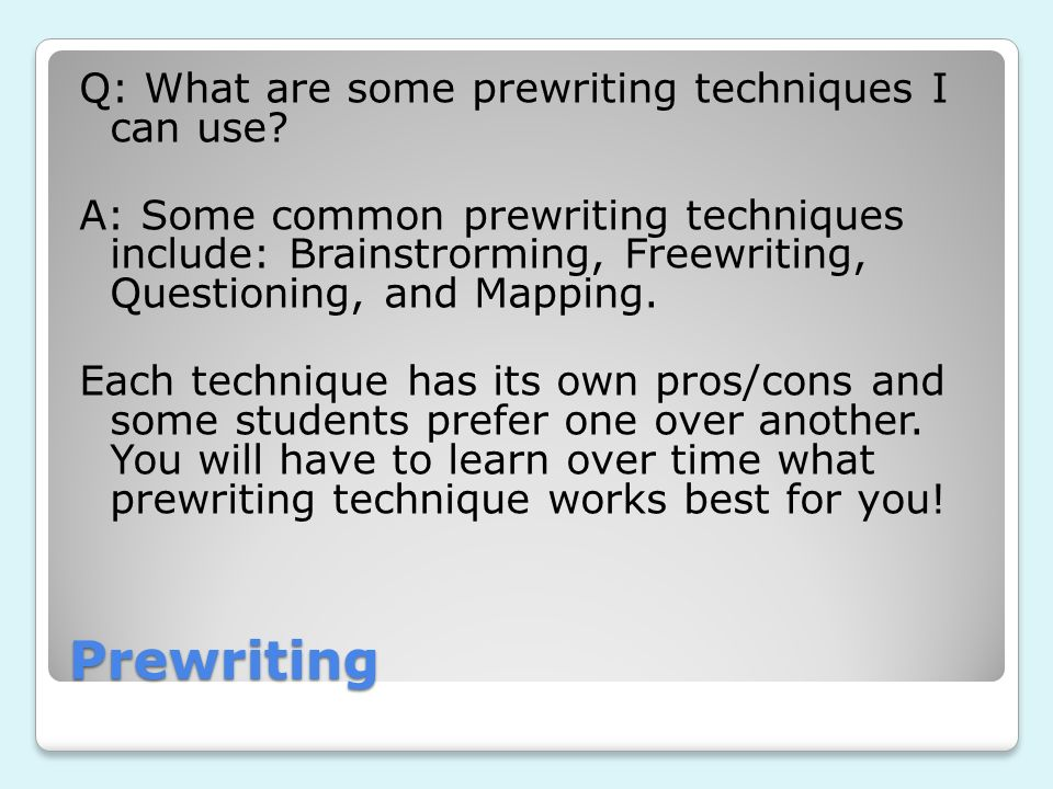 Q: What are some prewriting techniques I can use