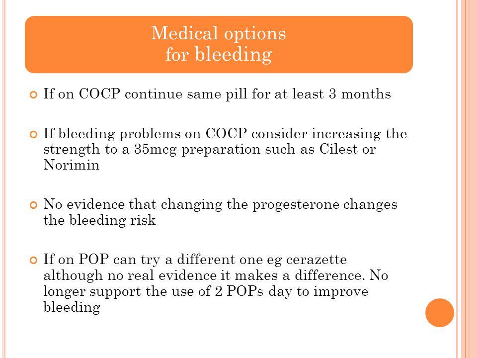 Medical options for bleeding