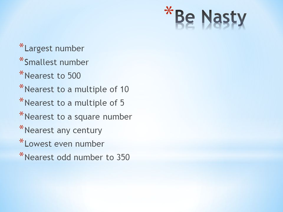 Be Nasty Largest number Smallest number Nearest to 500